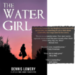 READER COMMENTS About The Water Girl by Dennis Lowery